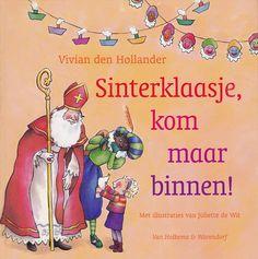 Sinterklaasje, kom maar binnen!, 2003. Auteur: Hollander, Vivian den. Illustrator: Wit, Juliette de