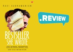 Book Review - The Bestseller She Wrote  ~Nothing in life is more wretched than the mind of a man conscious of his guilt.~   Author: Ravi Subramanian  Publisher: Westland Price: Rs. 295/-