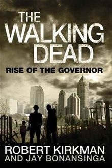 The Walking Dead: Rise of The Governor by Jay Bonansinga and Robert Kirkman. Buy this eBook on #Kobo: http://www.kobobooks.com/ebook/The-Walking-Dead-Rise-The/book-x7-dI2Nn4UudnmdDrWNSTg/page1.html #walkingdead #zombies
