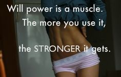 Will power is a muscle...