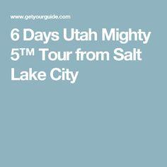 6 Days Utah Mighty 5™ Tour from Salt Lake City