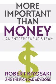 More Important Than Money: an Entrepreneur's Team Paperback Robert Kiyosaki