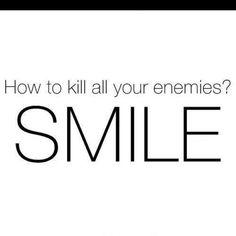 kill them with kindness!