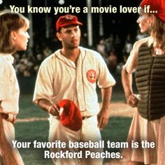 Rockford Peaches!  Love this movie!!