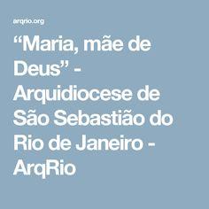 """""""Maria, mãe de Deus"""" - Arquidiocese de São Sebastião do Rio de Janeiro - ArqRio"""