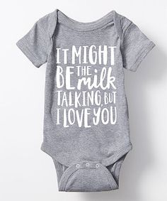 Look what I found on Heather Gray 'It Might Be the Milk' Bodysuit - Infant Funny Babies, Cute Babies, Funny Baby Onesie, Funny Baby Clothes, Babies Clothes, Baby Overall, Baby Boy Outfits, Unisex Outfits, Baby Shower Themes
