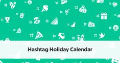 Social Media Hashtag Holiday Calendar 2019 | Hashtag Holidays You Can Feature in Your Social Media
