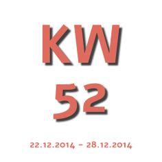 Die Aktuelle Kalenderwoche - KW 52 2014 geht von 22.12.2014 - 28.12.2014