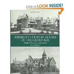 "American Country Houses of the Gilded Age (Sheldon's ""Artistic Country-Seats""). Reproduces all of Sheldon's fascinating and historically important photographs of plans for a total of 97 buildings (93 houses, 4 casinos) built during the 1880s)."