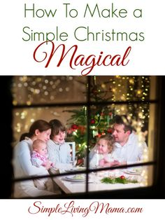 How to make a simple Christmas magical for your kids!   simplelivingmama.com