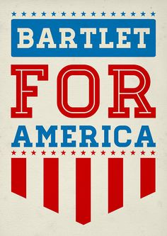 The West Wing Fan Made Poster -  Bartlet For America