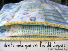 Good thing I know a lot of people who love to see! How to make your own prefold diapers.