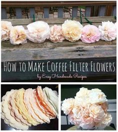 Coffee filter flowers; for the top of the backdrop :)
