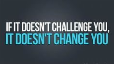 challenge or failure will make you stronger