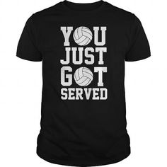 Cool You Just Got Served Volleyball Shirts & Tees