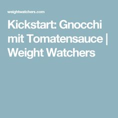 Kickstart: Gnocchi mit Tomatensauce | Weight Watchers