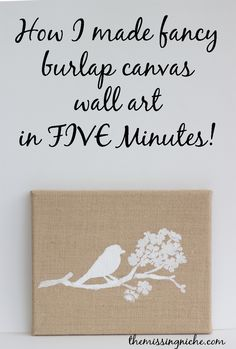 I actually had burlap wall art that my neighbor & I made. Glad to find some new ideas to add to what I know. How I Made Fancy Burlap Canvas Wall Art In Five Minutes - The Missing Niche Burlap Projects, Burlap Crafts, Diy Projects To Try, Art Projects, Diy Crafts, Diy Wall Art, Diy Wall Decor, Diy Art, Art Decor