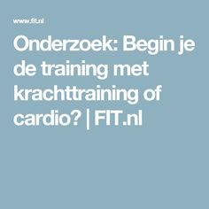 Onderzoek: Begin je de training met krachttraining of cardio? | FIT.nl