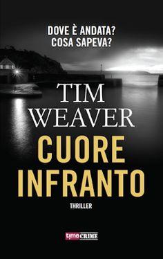 Peccati di Penna: SEGNALAZIONE - Cuore infranto di Tim Weaver | Time...