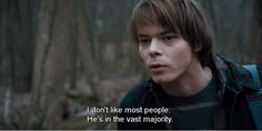 Image result for I don't like most people he's in the vast majority stranger things