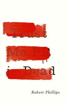 Book Covers of Note July 2015 Trust Me, PR is Dead by Robert Phillips; design by Jamie Keenan (Unbound / June Buch Design, My Design, Graphic Design Typography, Branding Design, Graphic Art, Creative Book Covers, Poster Art, Beautiful Book Covers, Book Jacket