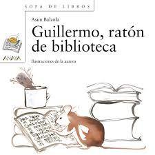 Guillermo, un ratón de biblioteca / Asun Balzola