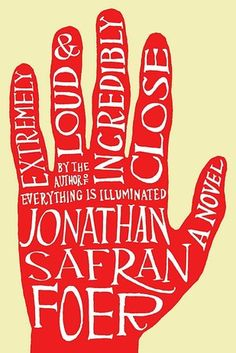 Extremely Loud and Incredibly Close by Jonathan Safran Foer | 53 Books You Won't Be Able To Put Down