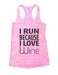 I Run Because I love Wine Womens Funny Burnout Gym Tank Top