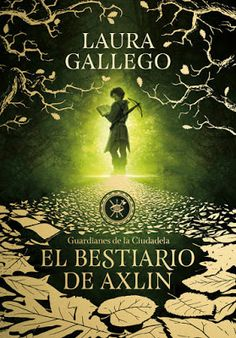 Título: El bestiario de Axlin Autor: Laura Gallego Editorial: Montena isbn: 9788490439319 Nº de páginas. 512 págs Encuadern...