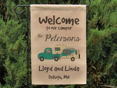 Ready to Ship, Welcome to our Camper Personalized Camping Sign, RV Gift, RV Decor, Fifth Wheel Yard Flag, Stand not included WYF-015 by HappyCamperWorld on Etsy https://www.etsy.com/listing/262507179/ready-to-ship-welcome-to-our-camper