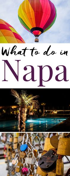 What to do in Napa Valley - #VisitNapaValley