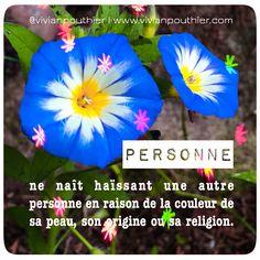 Personne ne naît haïssant une autre personne en raison de la couleur de sa peau, son origine ou sa religion.
