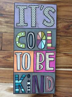 It's cool to be kind. Things With Wings mixed media sale.