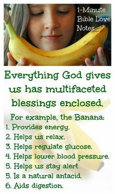 ♥ Peeling Back the Blessings ♥  Let's not forget to thank God for the small stuff. He has blessed us in so many ways. Be sure to read this 1-minute devotion with a few more details about bananas and blessings. When you read the devotion, why not sign up for a free subscription to 1-Minute Bible Love Notes.
