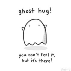 chibird: A friendly ghost hug for you! chibird: A friendly ghost hug for you! The Words, Ghost Hug, Ghost Ghost, Cute Ghost, Cute Quotes, Funny Quotes, Kawaii Quotes, Cute Puns, Funny Puns