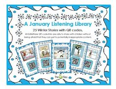 A January Listening Library:Included are 25 Winter Stories with QR codes. All SafeShare QR code links are safe to share with children without being afraid that they can get to potentially inappropriate content. Print these out for a bulletin board display or project onto your smart board.