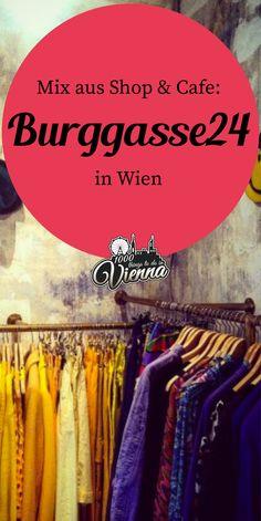 Seit 2013 begeistert die Burggasse24 mit dem Mix aus Shop, Bar & Café und ist definitiv eine der gemütlichsten Adressen der Stadt Second Hand Shop, Vienna, Thrifting, Bar, Coffee, Shopping, Fashion Styles, Secret Places, Budget Travel