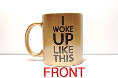 a double sided mug  I woke up like this gold by theprintedsurface, $22.00