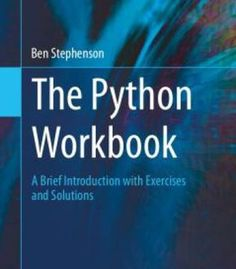 The Python Workbook: A Brief Introduction With Exercises And Solutions PDF Computer Robot, Computer Coding, Computer Technology, Computer Science, Medical Technology, Energy Technology, Computer Diy, Computer Class, Technology Tools