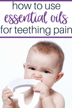 Essential Oils For Teething, Essential Oils For Babies, Best Essential Oils, Baby Teething Remedies, Natural Teething Remedies, Baby Massage, Teething Pain Relief, Easential Oils, Natural Teeth Whitening