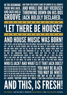 JACK: and house music was born... let there be house! this is ma house and if you dont like it...