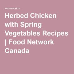 Pin by cg burke on chicken pinterest herbed chicken with spring vegetables roasted vegetable recipesroasted vegetablesorzo saladcanadafood networkspringfree recipespotluck dinnerbirds forumfinder Gallery