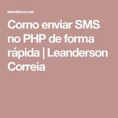 Como enviar SMS no PHP de forma rápida | Leanderson Correia