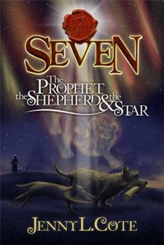 The Prophet, the Shepherd and the Star (The Epic Order of the Seven) by Jenny L. Cote.
