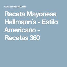 Receta Mayonesa Hellmann´s - Estilo Americano - Recetas 360