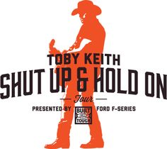 Toby Keith Shut Up and Hold On Sweepstakes!   Ford F-Series