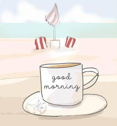 Coffee Tea and the Sea...Good Morning Wall Art Print Art rose hill designs by Heather Stillufsen. Copyright protected.