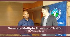 Vince Reed on How to Generate Multiple Streams of Traffic and Leads