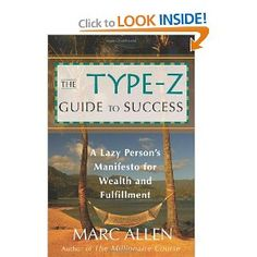 The Type-Z Guide to Success: A Lazy Person's Manifesto to Wealth and Fulfillment by Marc Allen