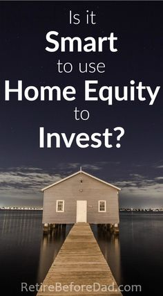 This article considers the various viewpoints of this common dilemma, looking at riskiness, feasibility, and personal comfort. Home equity loans and lines of credit (HELOCs) can make this possible. But there is risk and it's not for everyone.
